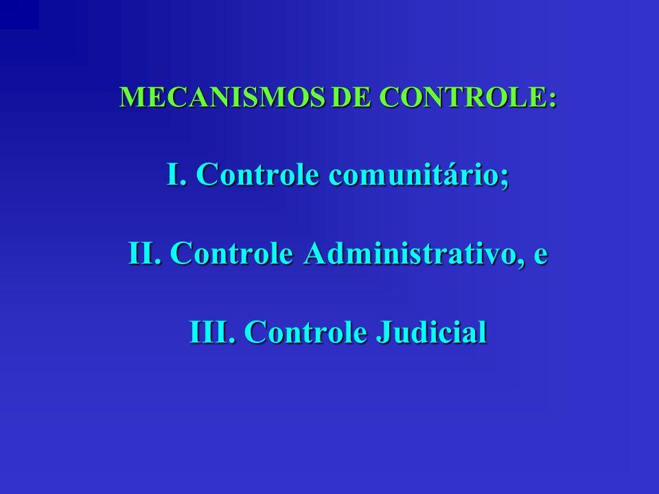 MECANISMOS DE CONTROLE: I. Controle comunitário; II