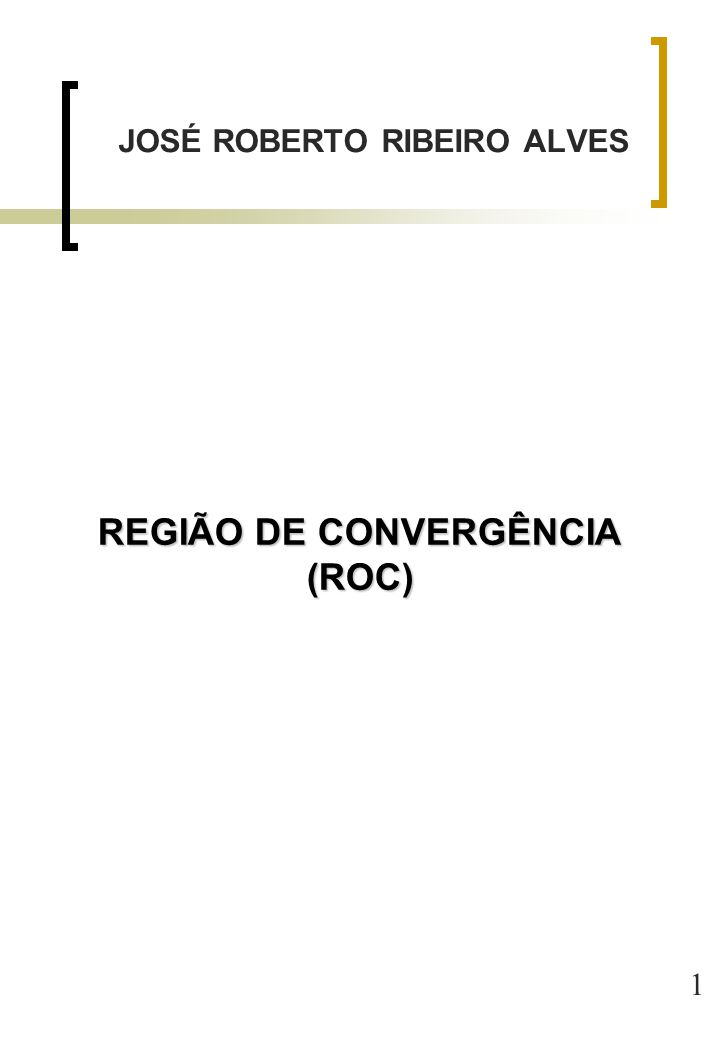 JOSÉ ROBERTO RIBEIRO ALVES REGIÃO DE CONVERGÊNCIA (ROC)