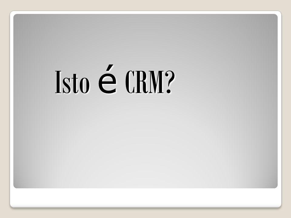 Isto é CRM