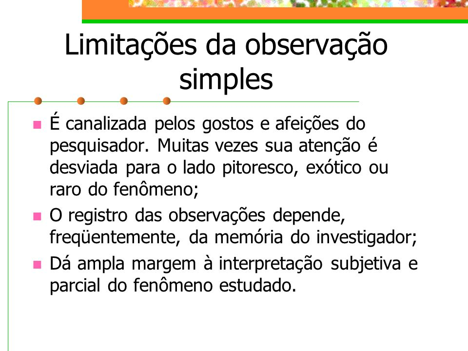 Limitações da observação simples