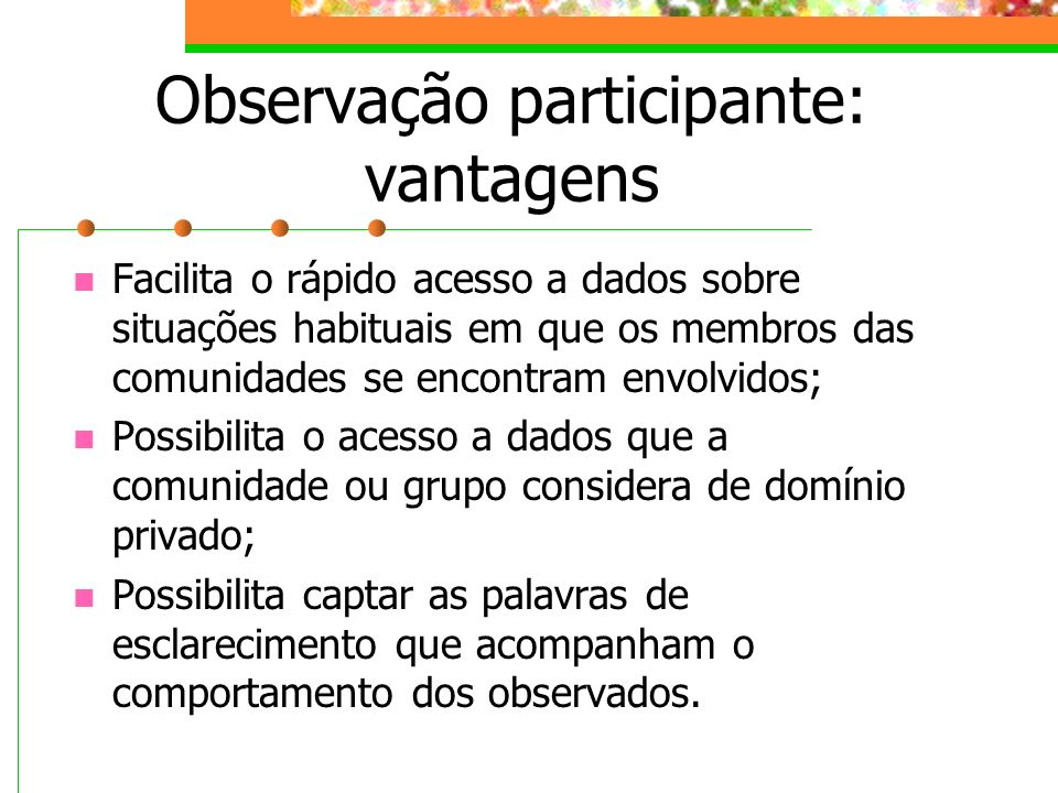 Observação participante: vantagens