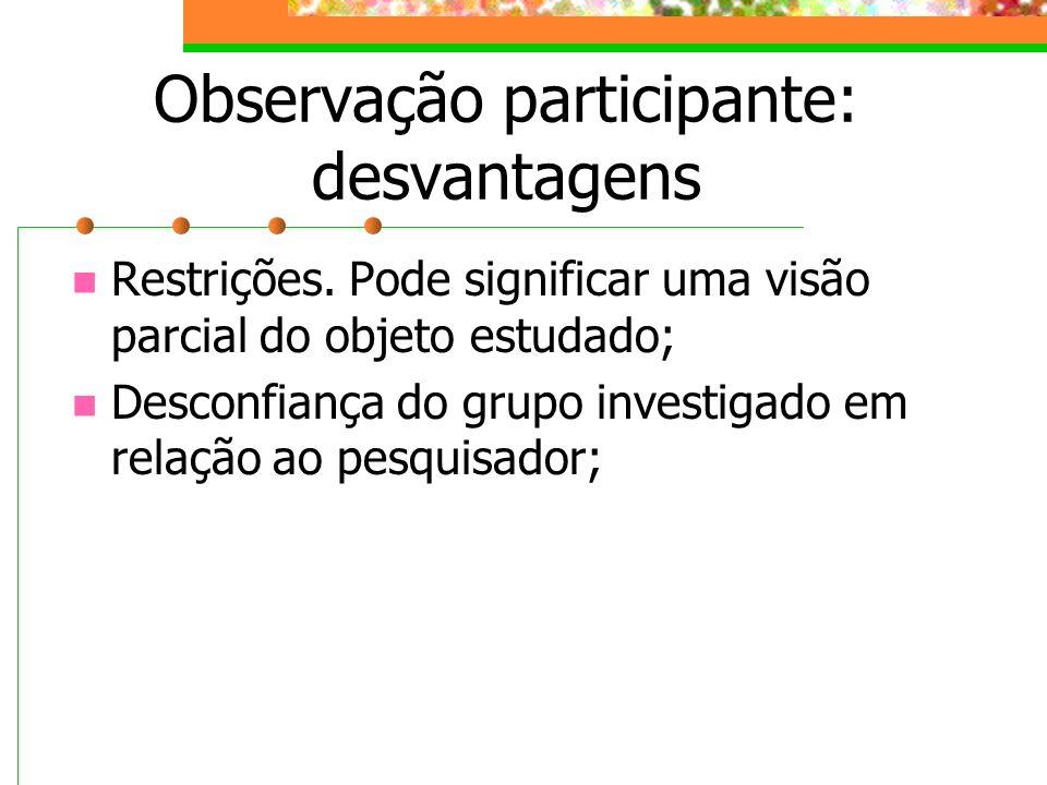 Observação participante: desvantagens