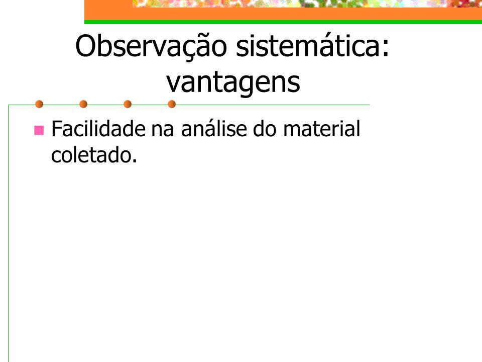 Observação sistemática: vantagens