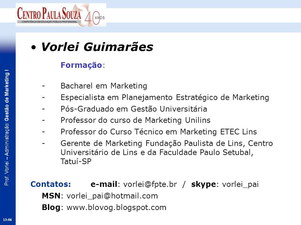 • Vorlei Guimarães Formação: - Bacharel em Marketing
