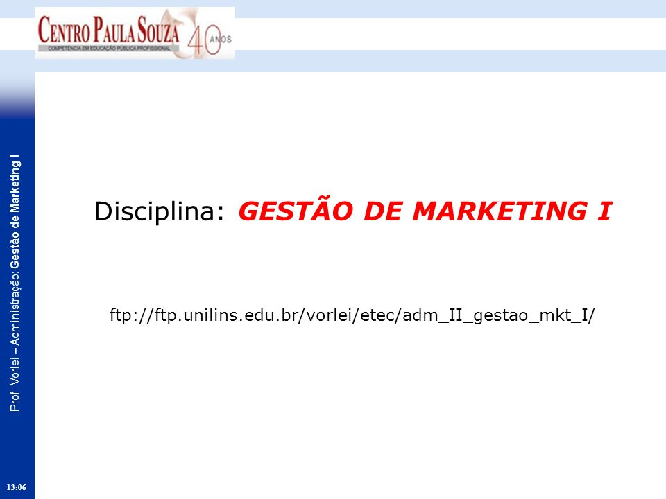 Disciplina: GESTÃO DE MARKETING I