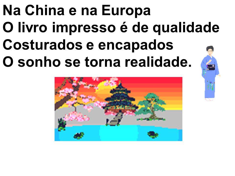Na China e na Europa O livro impresso é de qualidade.