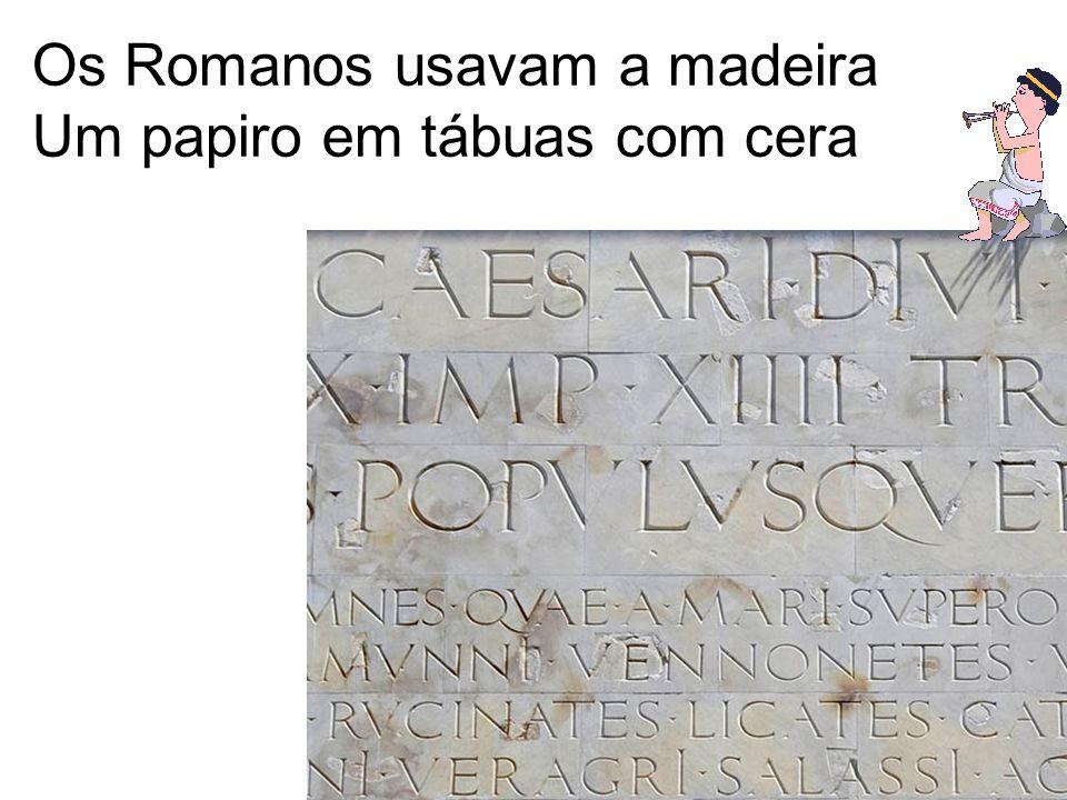 Os Romanos usavam a madeira