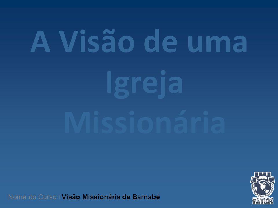 A Visão de uma Igreja Missionária