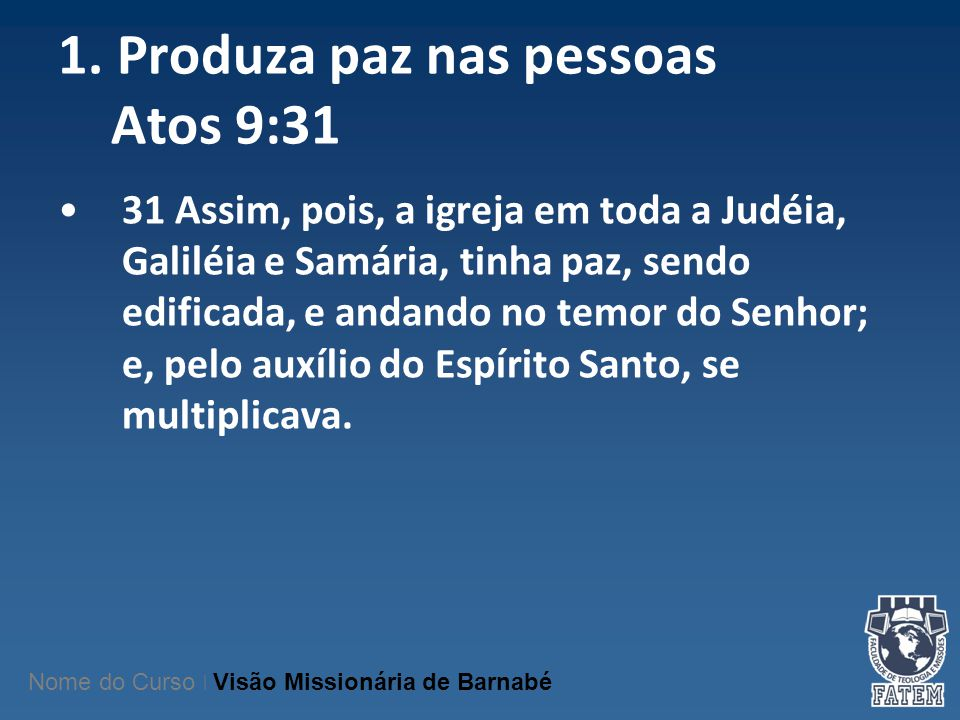 1. Produza paz nas pessoas Atos 9:31