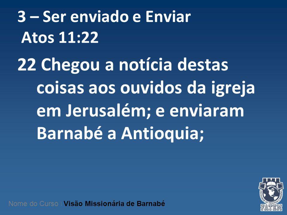 3 – Ser enviado e Enviar Atos 11:22