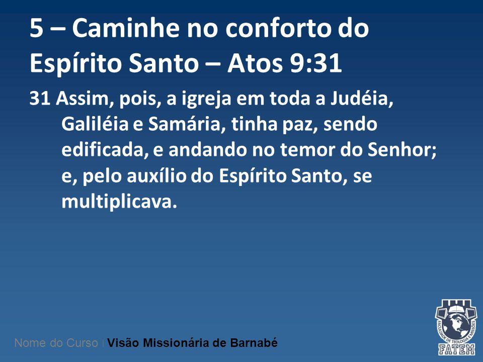 5 – Caminhe no conforto do Espírito Santo – Atos 9:31