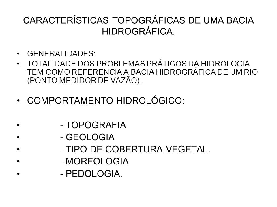 CARACTERÍSTICAS TOPOGRÁFICAS DE UMA BACIA HIDROGRÁFICA.