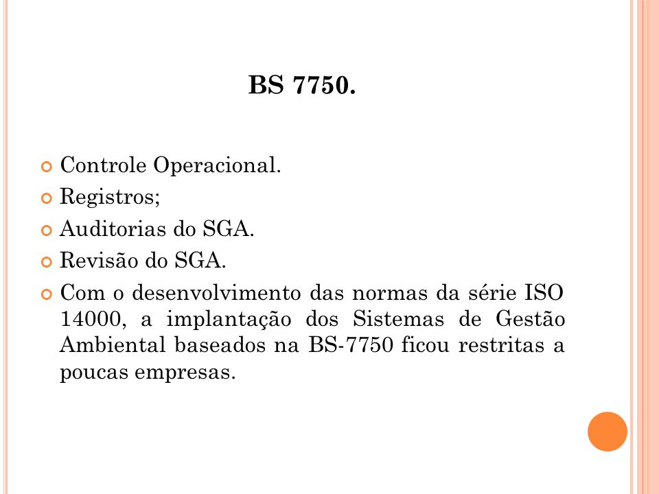 BS 7750. Controle Operacional. Registros; Auditorias do SGA.