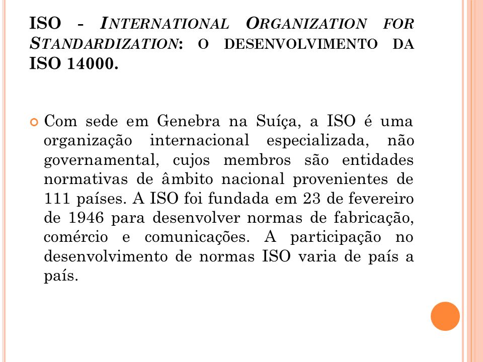 ISO - International Organization for Standardization: o desenvolvimento da ISO 14000.