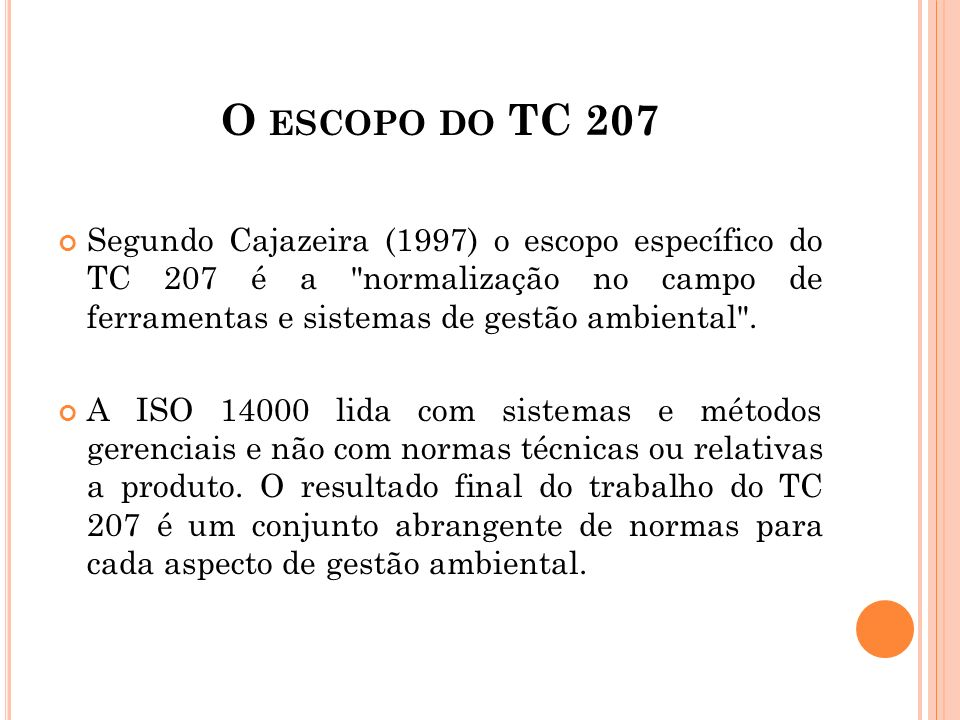 O escopo do TC 207
