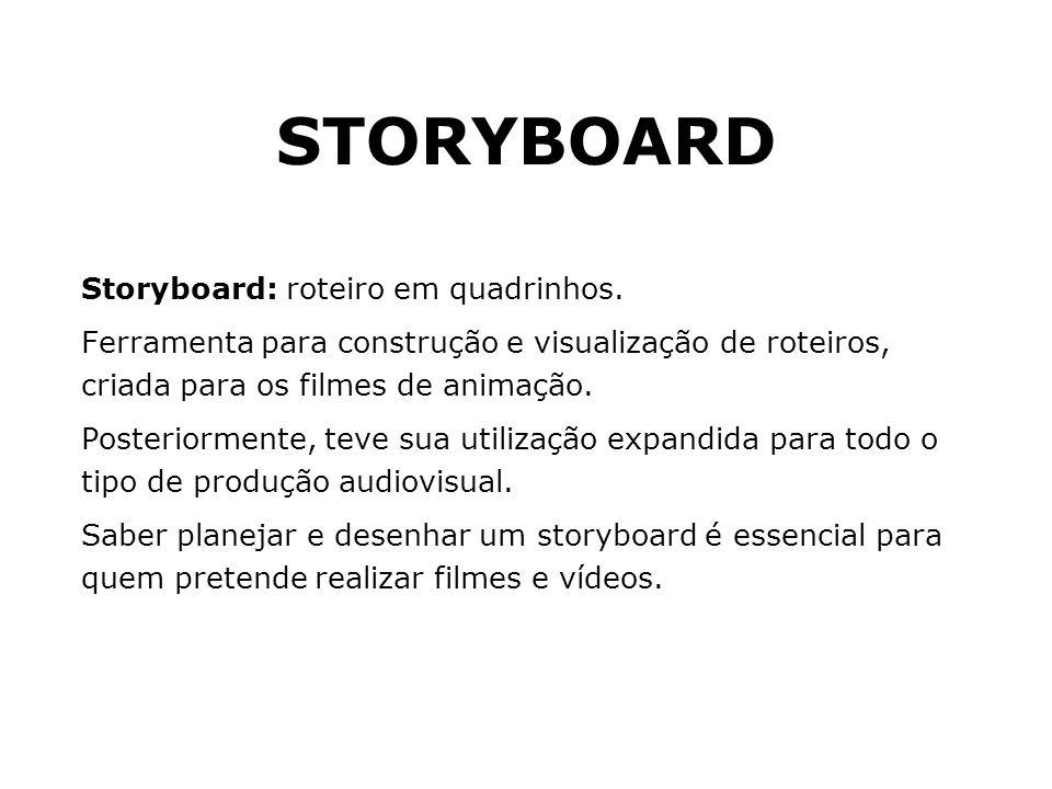 STORYBOARD Storyboard: roteiro em quadrinhos.