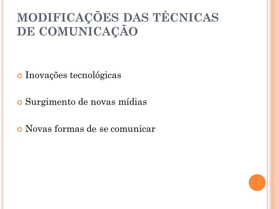 MODIFICAÇÕES DAS TÉCNICAS DE COMUNICAÇÃO