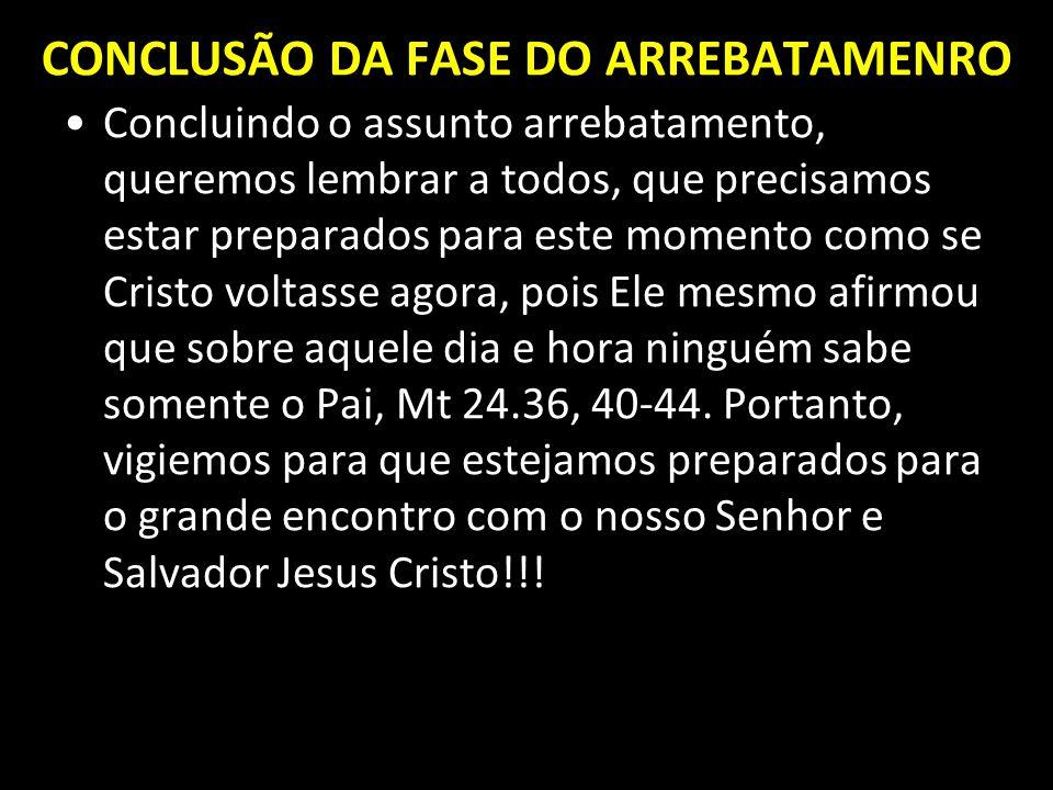 CONCLUSÃO DA FASE DO ARREBATAMENRO