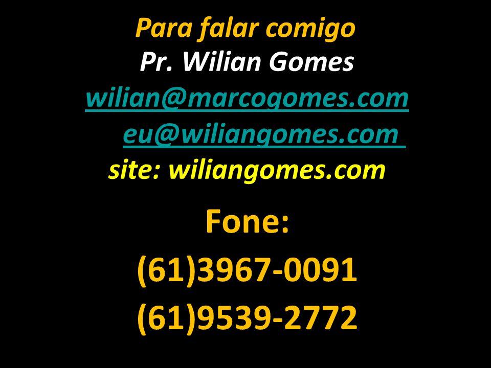Fone: (61)3967-0091 (61)9539-2772 Para falar comigo