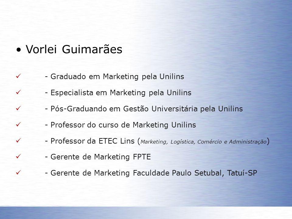 • Vorlei Guimarães - Graduado em Marketing pela Unilins