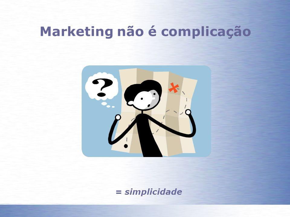 Marketing não é complicação
