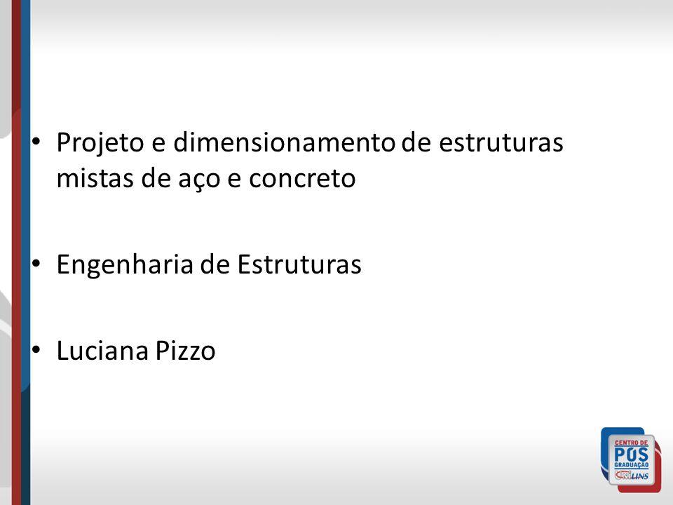 Projeto e dimensionamento de estruturas mistas de aço e concreto