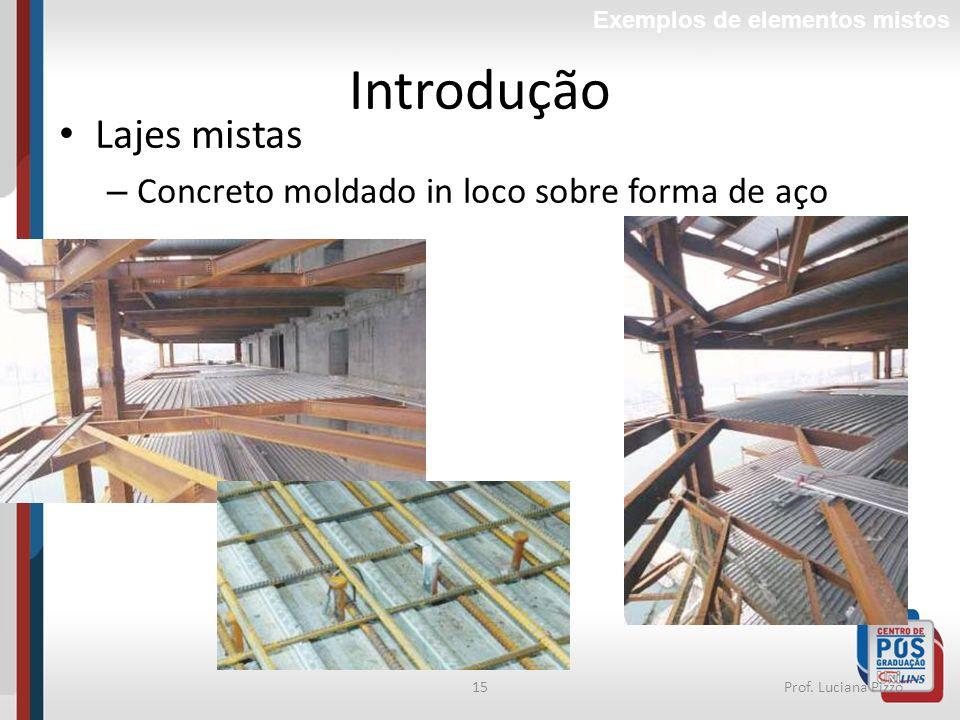 Introdução Lajes mistas Concreto moldado in loco sobre forma de aço
