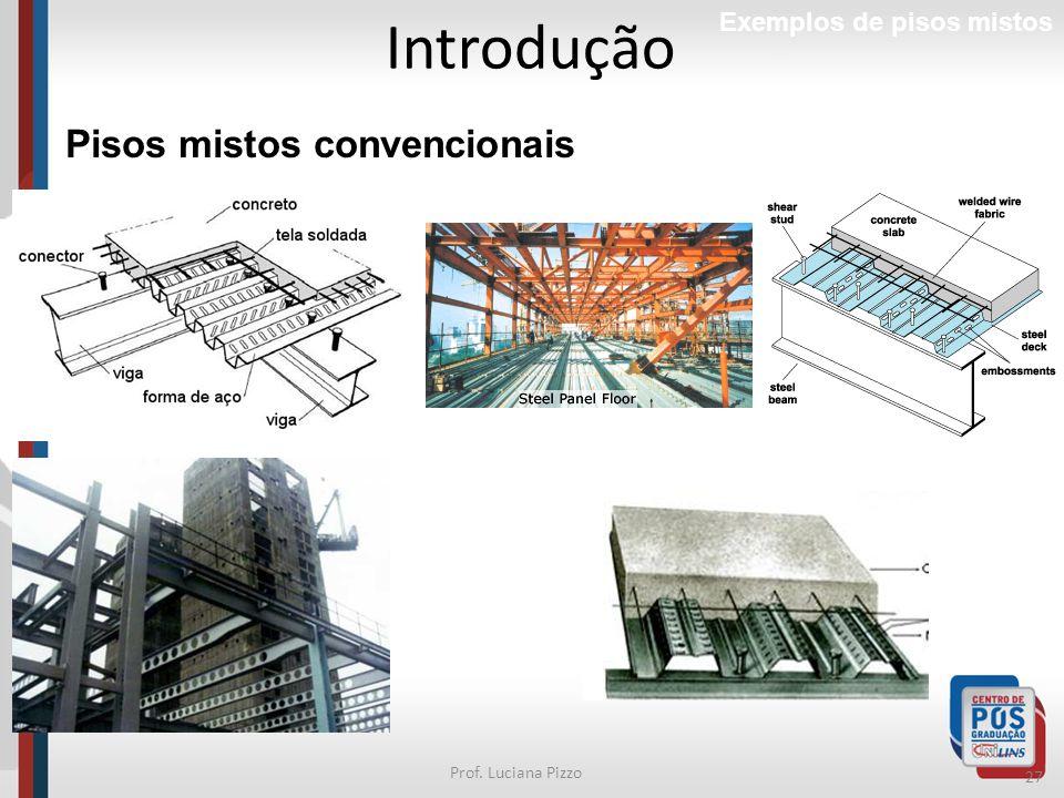 Introdução Pisos mistos convencionais Exemplos de pisos mistos