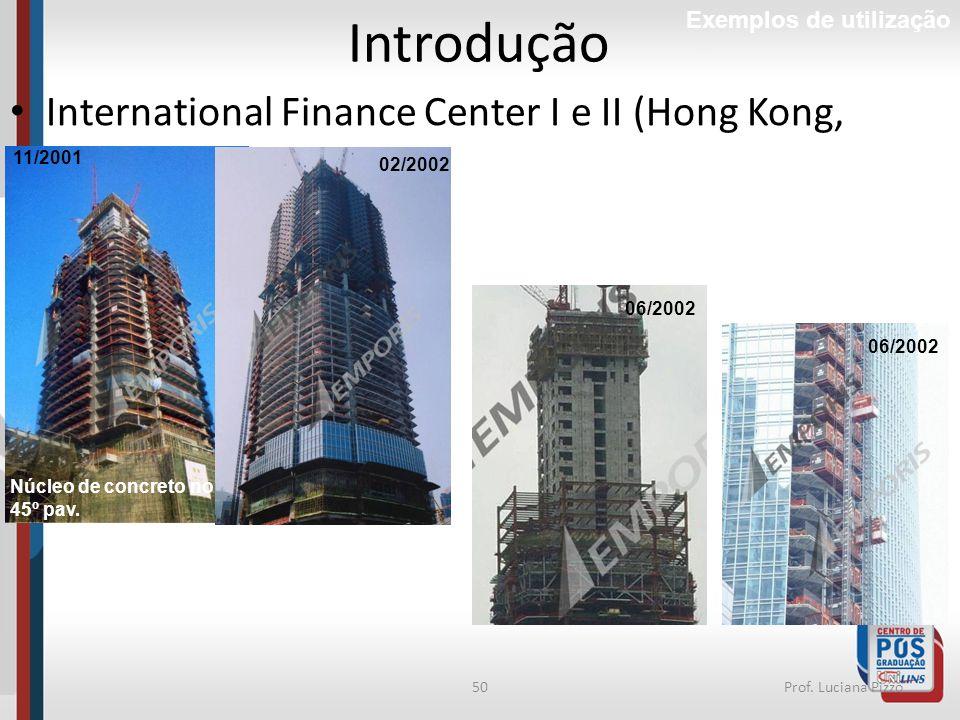 Introdução International Finance Center I e II (Hong Kong, 2003)