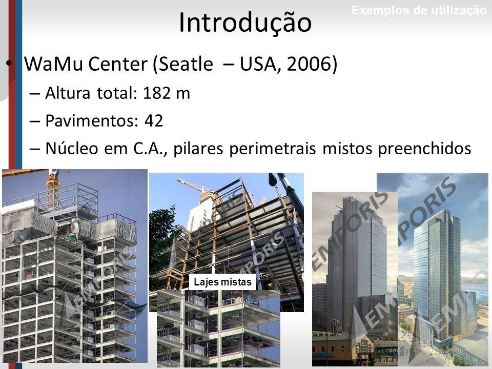 Introdução WaMu Center (Seatle – USA, 2006) Altura total: 182 m