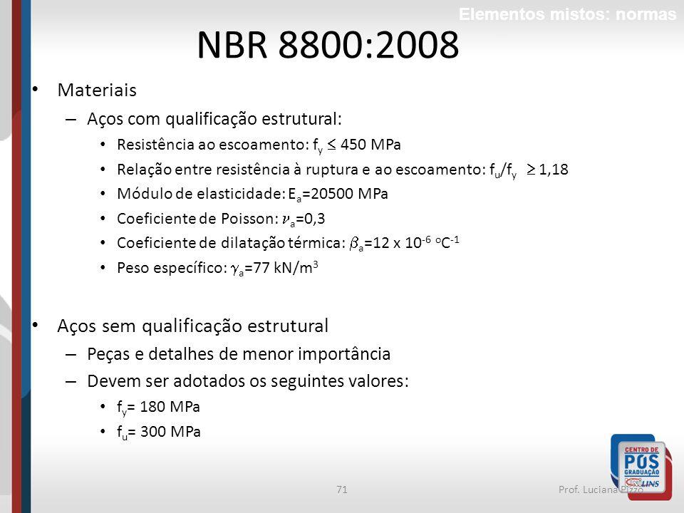NBR 8800:2008 Materiais Aços sem qualificação estrutural