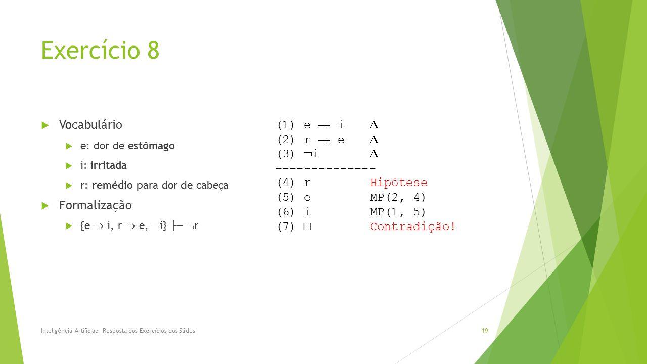 Exercício 8 Vocabulário Formalização (1) e  i  (2) r  e  (3) i 