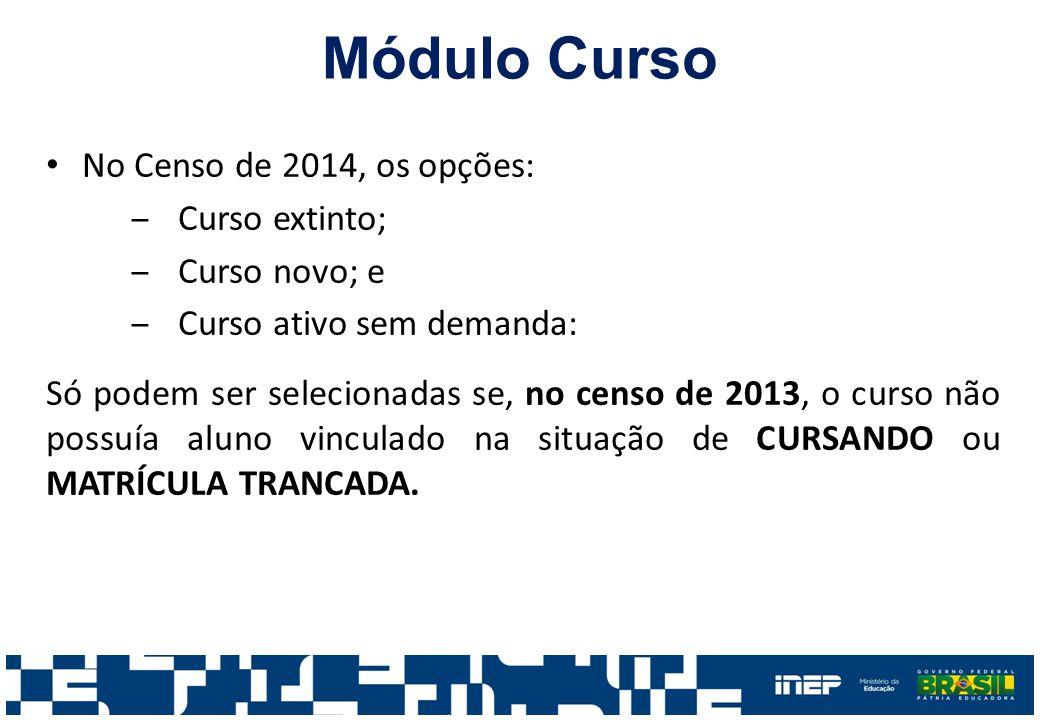 Módulo Curso No Censo de 2014, os opções: Curso extinto; Curso novo; e