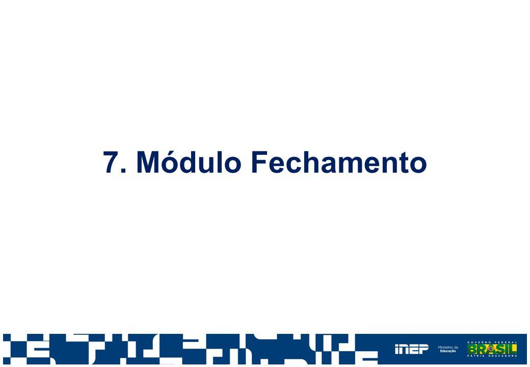 7. Módulo Fechamento