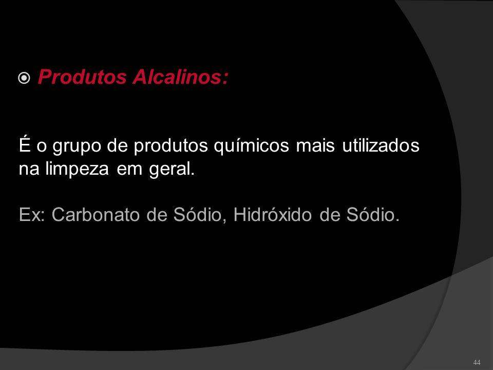 Produtos Alcalinos: É o grupo de produtos químicos mais utilizados na limpeza em geral.
