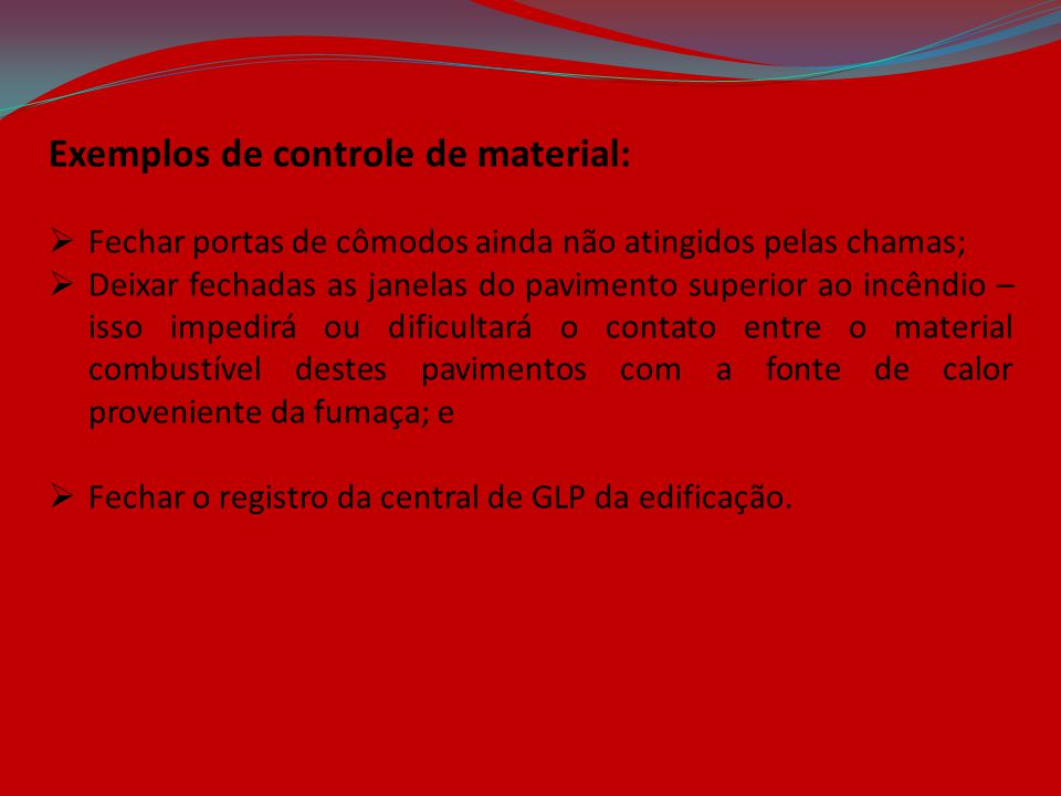 Exemplos de controle de material:
