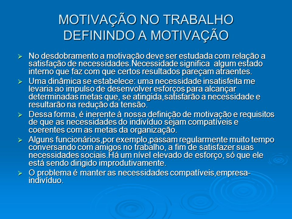 MOTIVAÇÃO NO TRABALHO DEFININDO A MOTIVAÇÃO