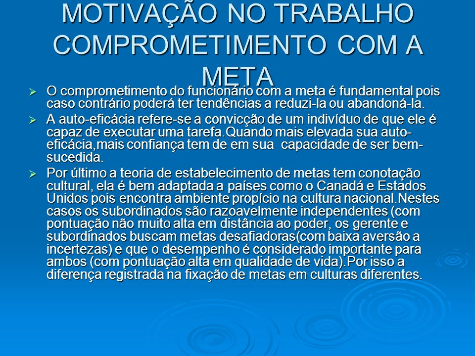 MOTIVAÇÃO NO TRABALHO COMPROMETIMENTO COM A META