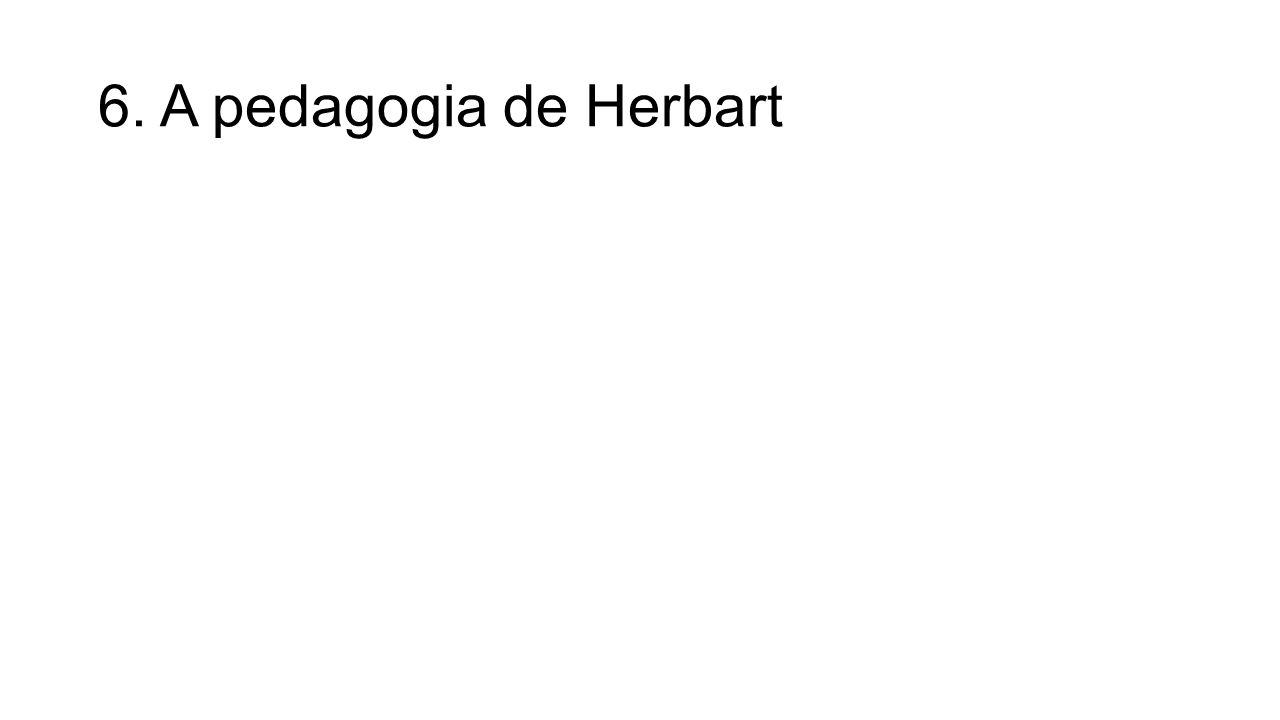 6. A pedagogia de Herbart