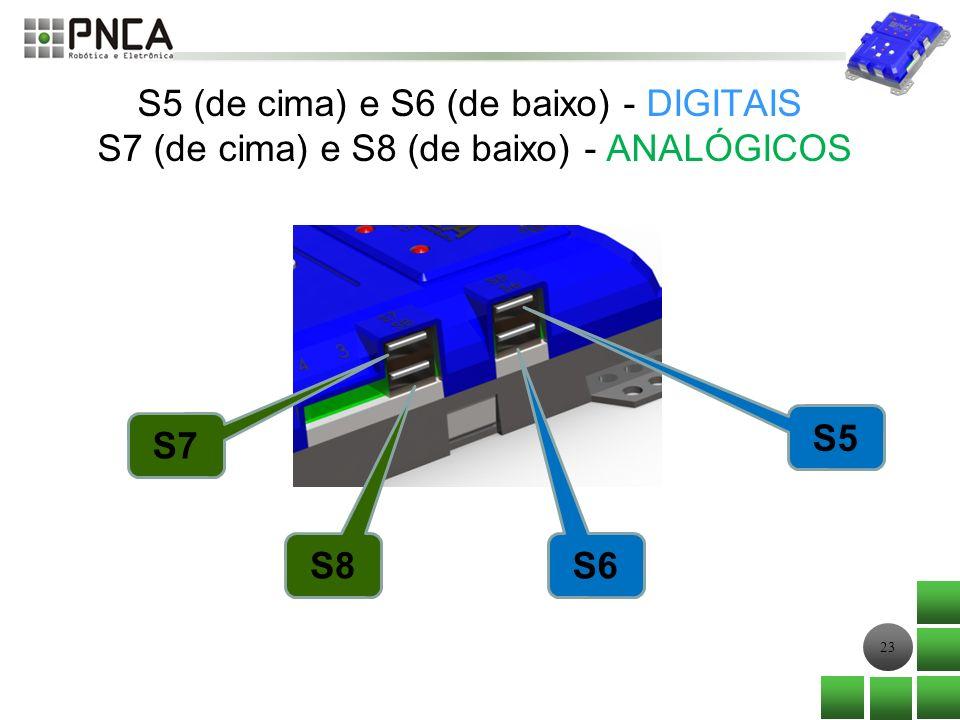 S5 (de cima) e S6 (de baixo) - DIGITAIS S7 (de cima) e S8 (de baixo) - ANALÓGICOS