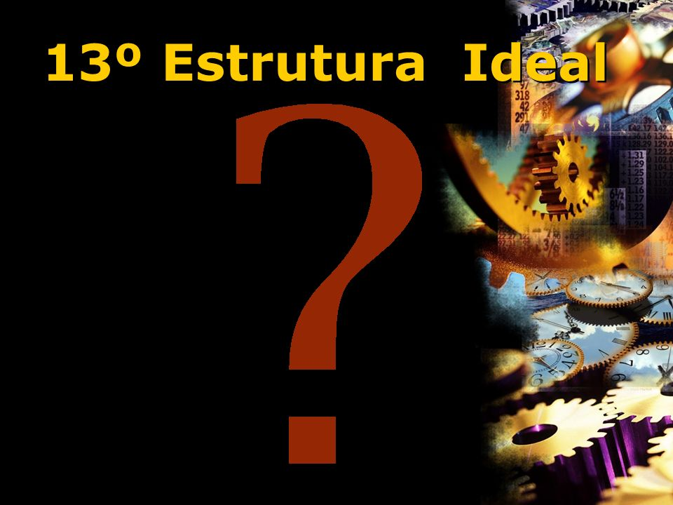 13º Estrutura Ideal