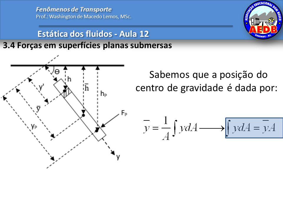Sabemos que a posição do centro de gravidade é dada por: