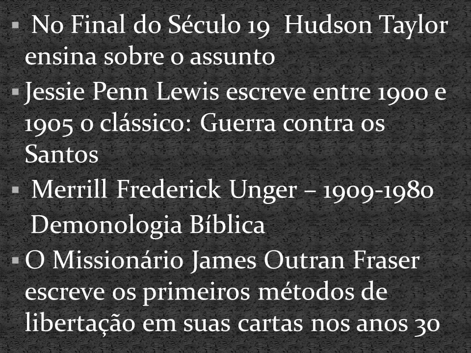 No Final do Século 19 Hudson Taylor ensina sobre o assunto