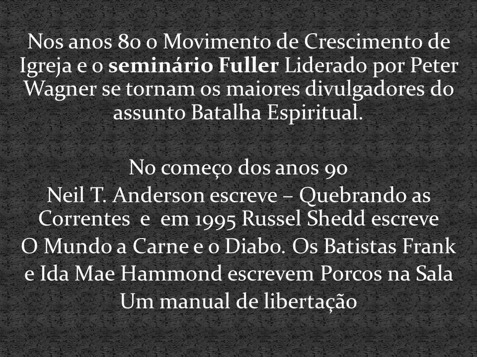 Nos anos 80 o Movimento de Crescimento de Igreja e o seminário Fuller Liderado por Peter Wagner se tornam os maiores divulgadores do assunto Batalha Espiritual.