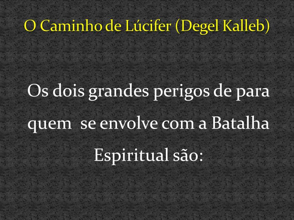 O Caminho de Lúcifer (Degel Kalleb)