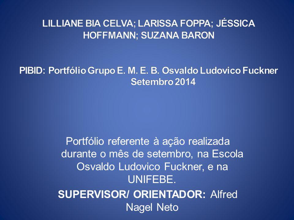 SUPERVISOR/ ORIENTADOR: Alfred Nagel Neto