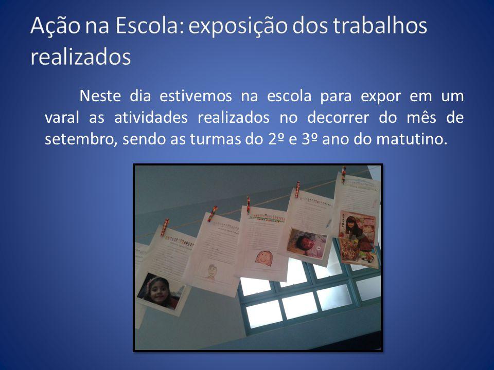 Ação na Escola: exposição dos trabalhos realizados
