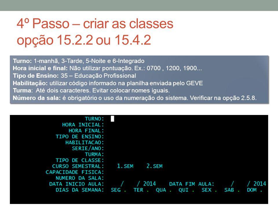 4º Passo – criar as classes opção 15.2.2 ou 15.4.2