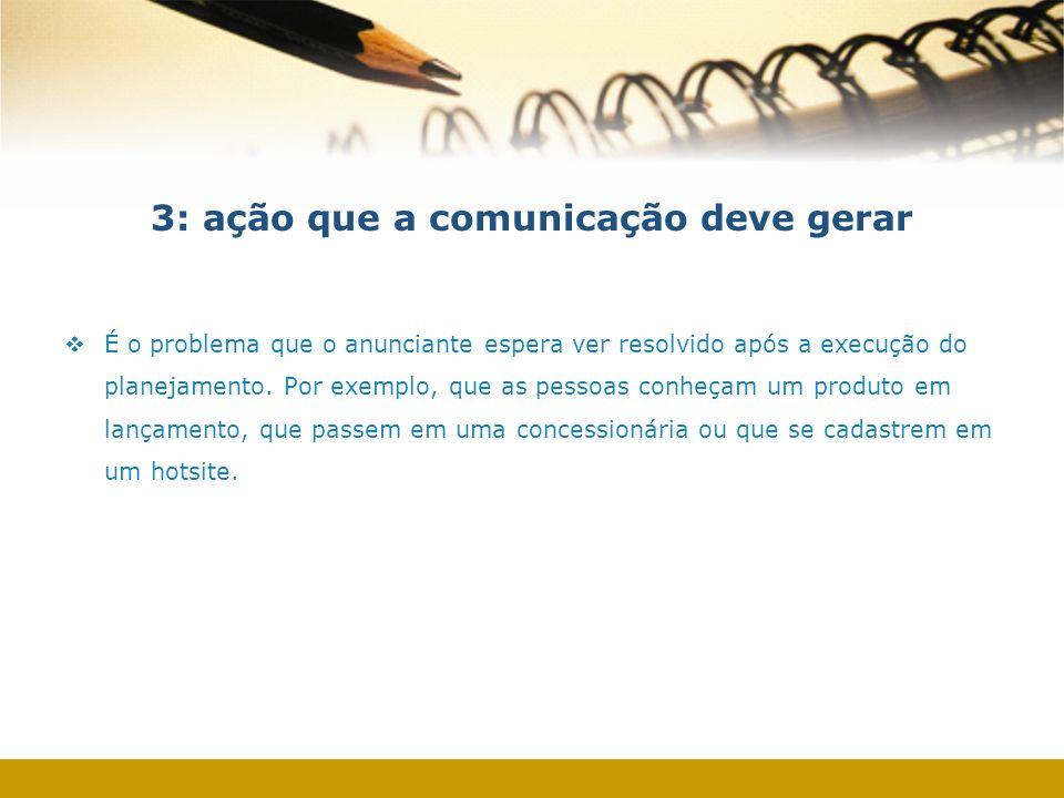 3: ação que a comunicação deve gerar