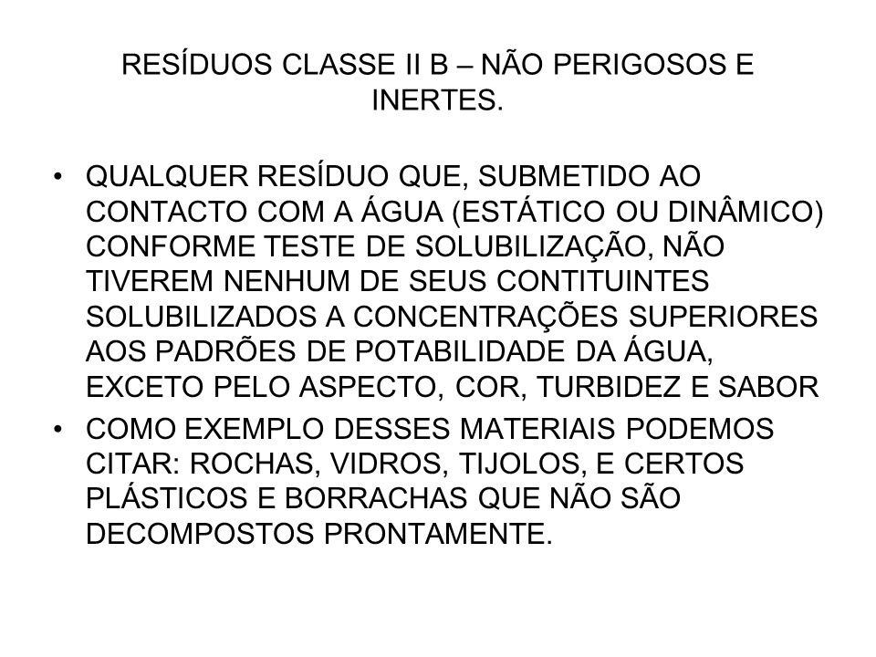 RESÍDUOS CLASSE II B – NÃO PERIGOSOS E INERTES.